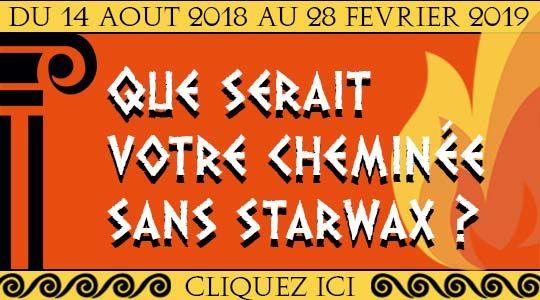 Promotion : Que serait votre cheminée sans Starwax ?