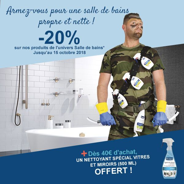 Armez-vous pour une salle de bains propre et nette et bénéficiez de -20% sur la sélection salle de bain + un nettoyant vitres et miroirs offerts dès 40€ d'achat