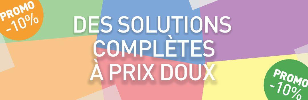 Des solutions complètes à prix doux